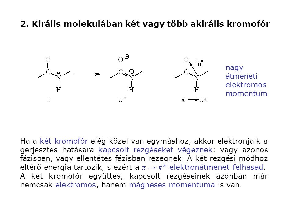 2. Királis molekulában két vagy több akirális kromofór
