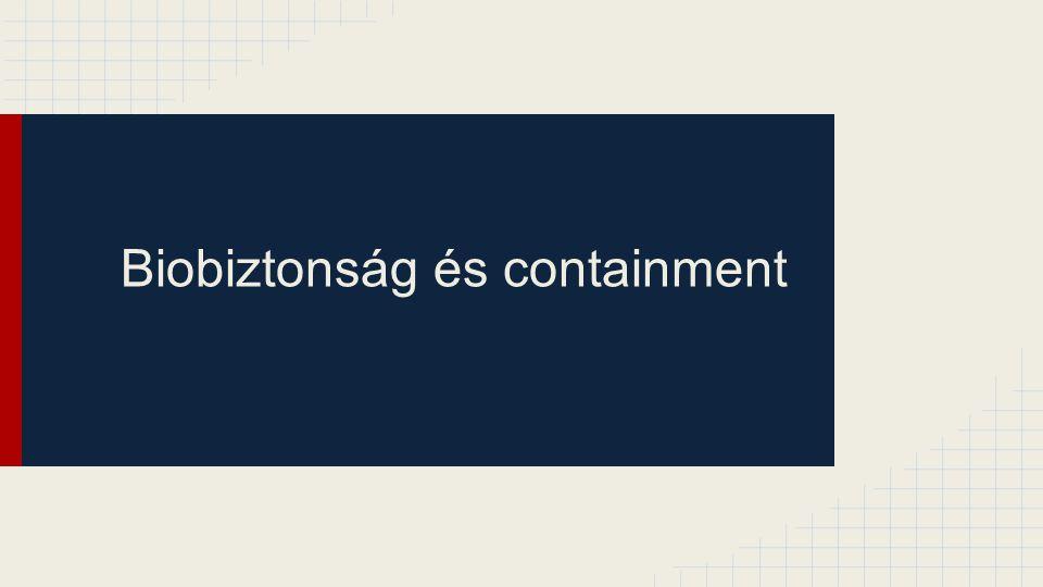 Biobiztonság és containment