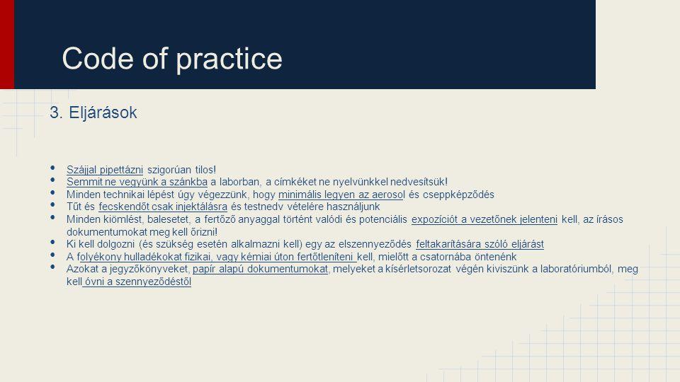 Code of practice 3. Eljárások Szájjal pipettázni szigorúan tilos!