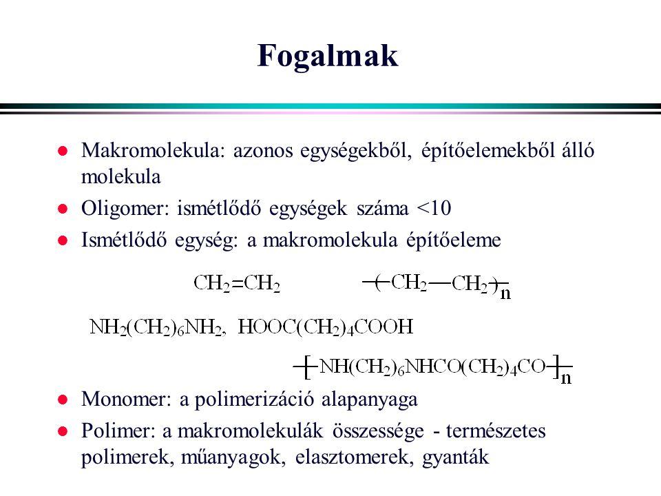 Fogalmak Makromolekula: azonos egységekből, építőelemekből álló molekula. Oligomer: ismétlődő egységek száma <10.