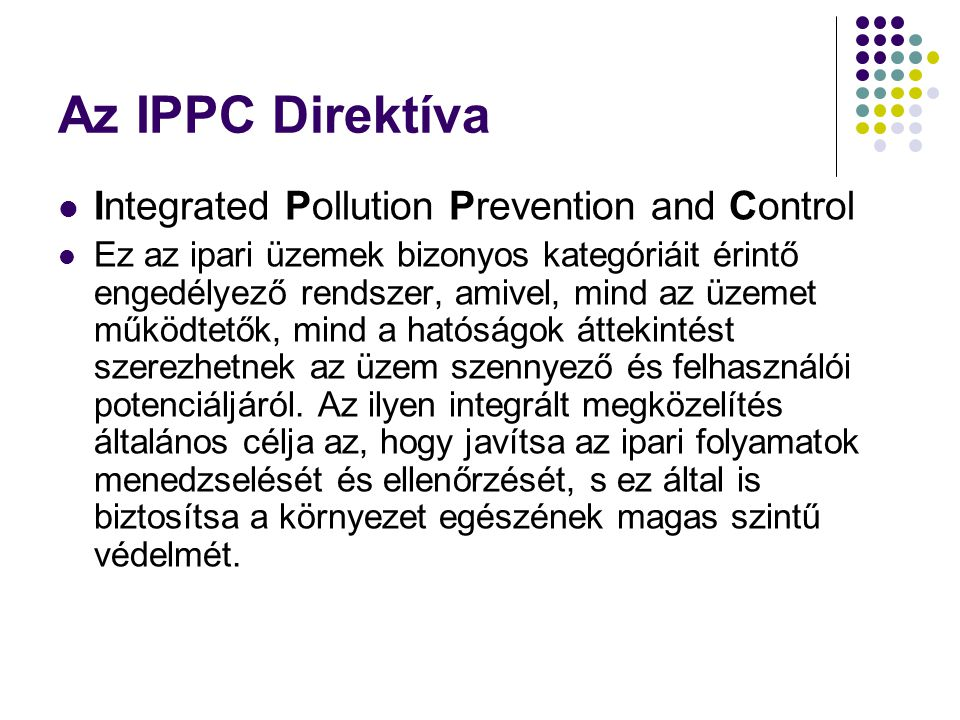 Az IPPC Direktíva Integrated Pollution Prevention and Control