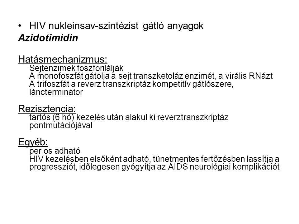 HIV nukleinsav-szintézist gátló anyagok Azidotimidin Hatásmechanizmus: