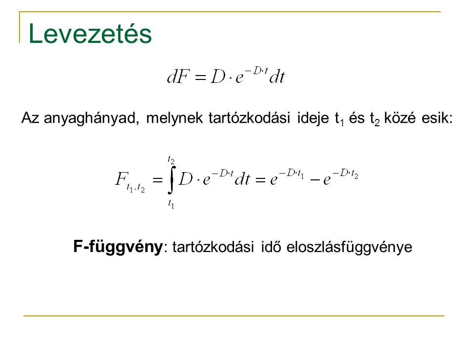 Levezetés F-függvény: tartózkodási idő eloszlásfüggvénye