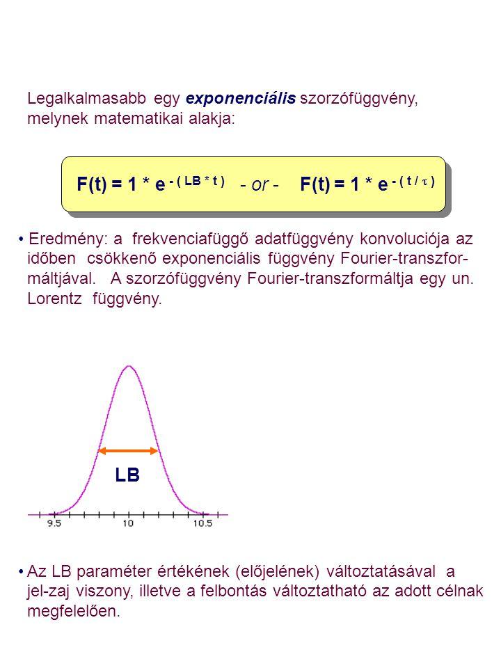 F(t) = 1 * e - ( LB * t ) - or - F(t) = 1 * e - ( t / t )