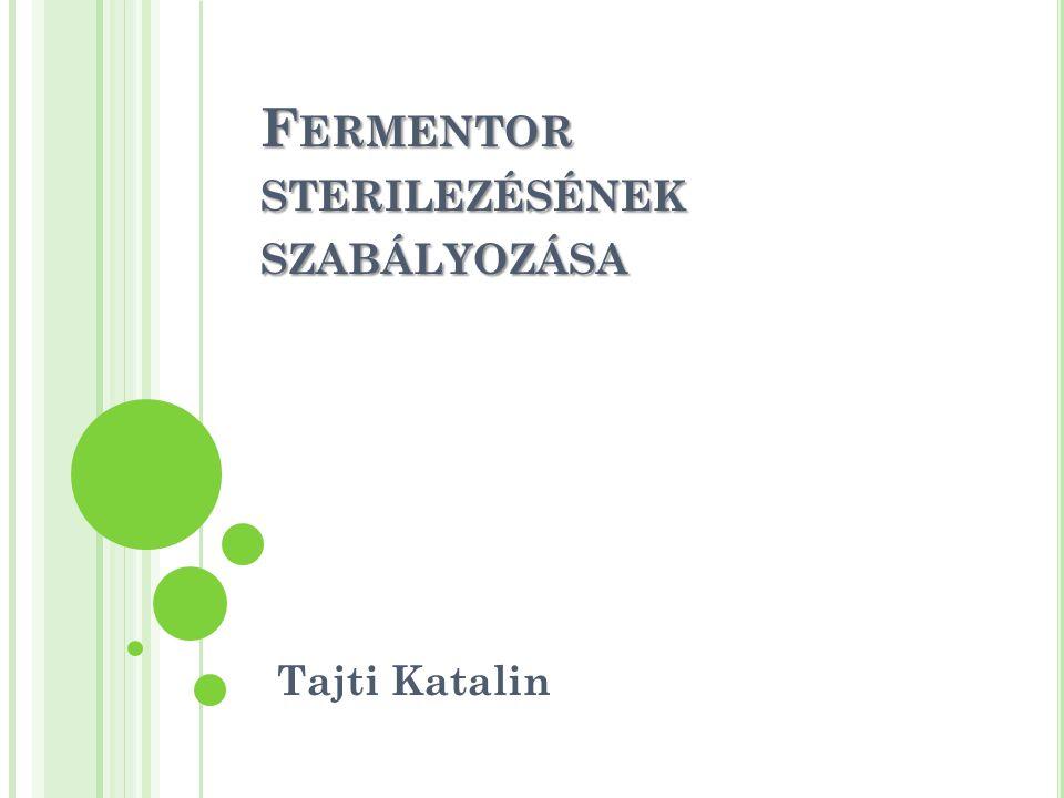 Fermentor sterilezésének szabályozása