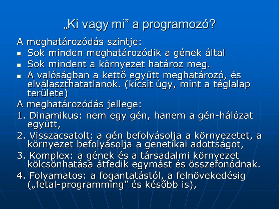 """""""Ki vagy mi a programozó"""