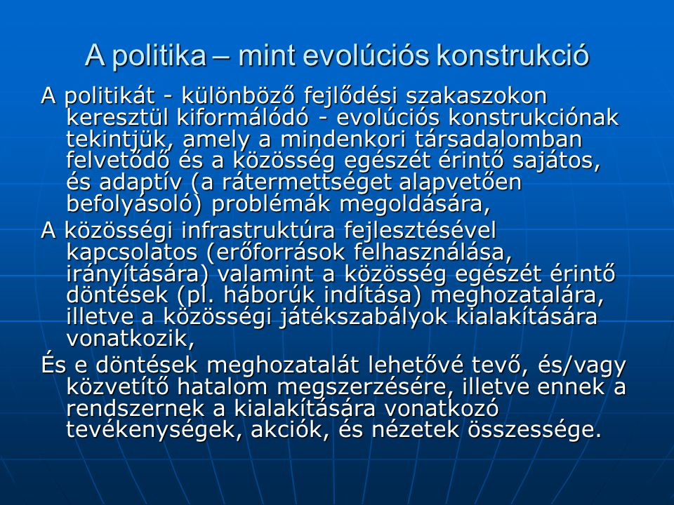 A politika – mint evolúciós konstrukció