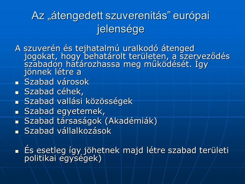 """Az """"átengedett szuverenitás európai jelensége"""