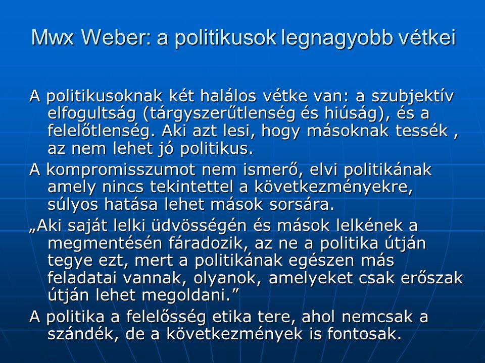 Mwx Weber: a politikusok legnagyobb vétkei