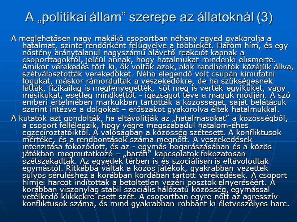"""A """"politikai állam szerepe az állatoknál (3)"""