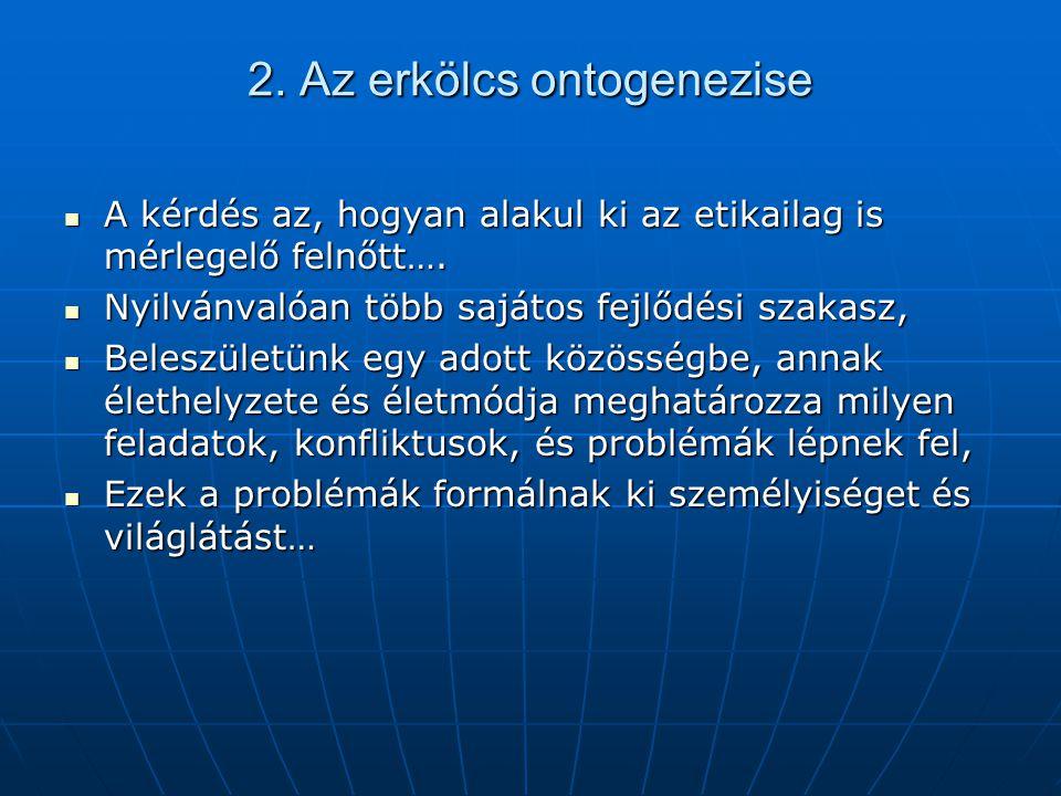 2. Az erkölcs ontogenezise