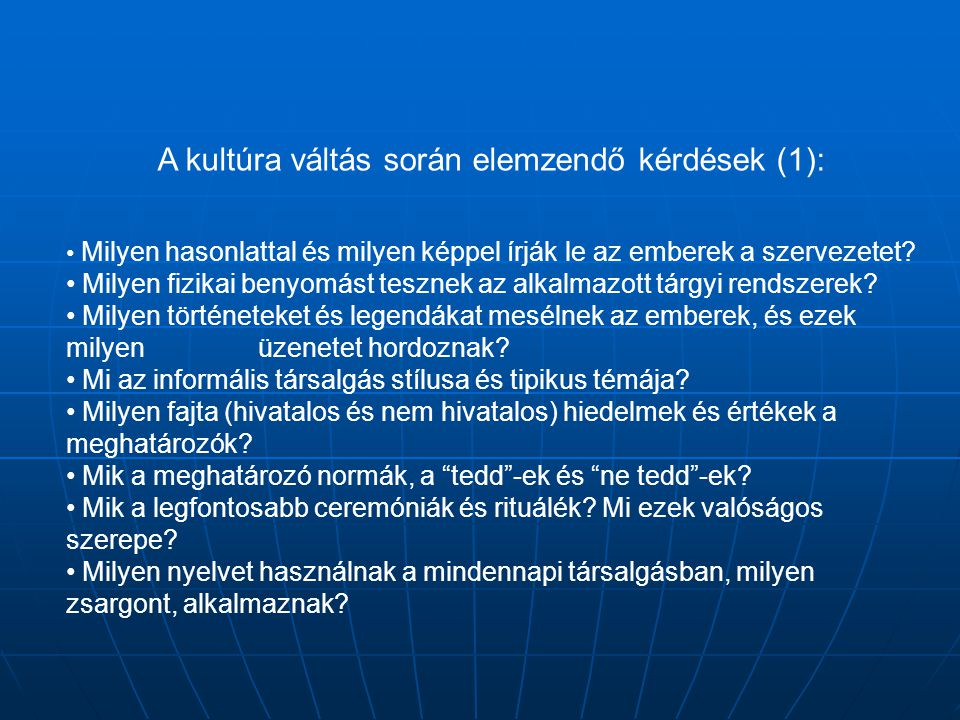 A kultúra váltás során elemzendő kérdések (1):