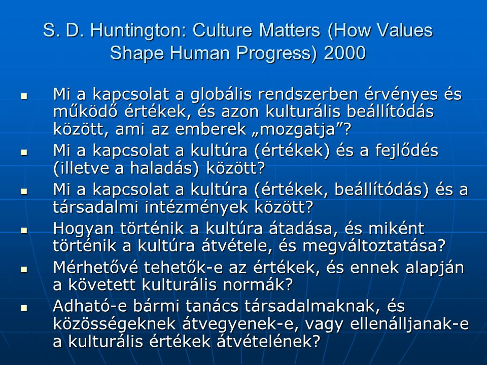 S. D. Huntington: Culture Matters (How Values Shape Human Progress) 2000