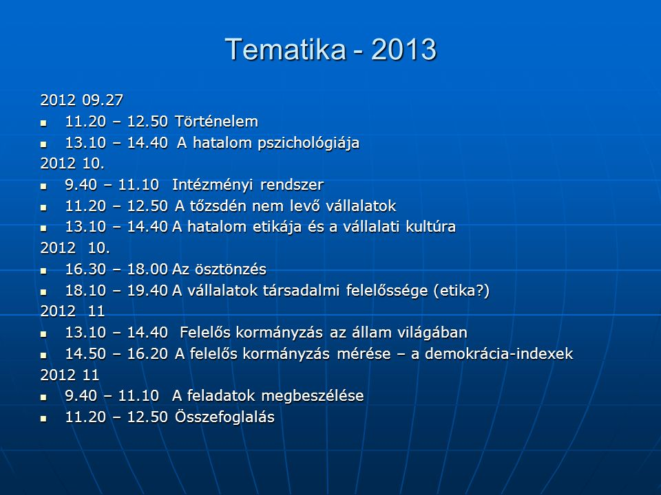Tematika - 2013 2012 09.27 11.20 – 12.50 Történelem