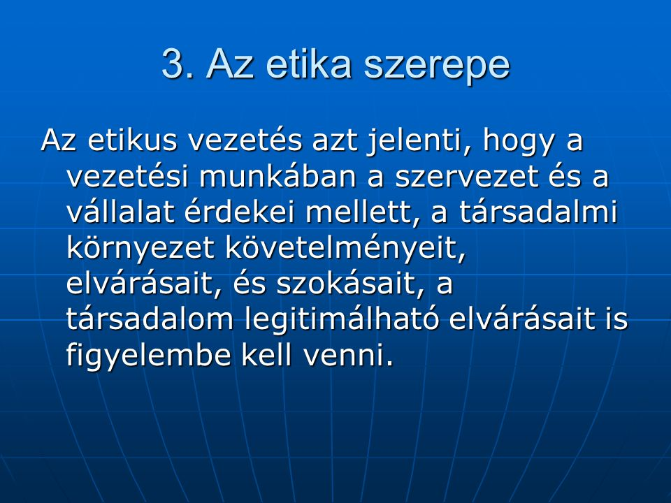 3. Az etika szerepe