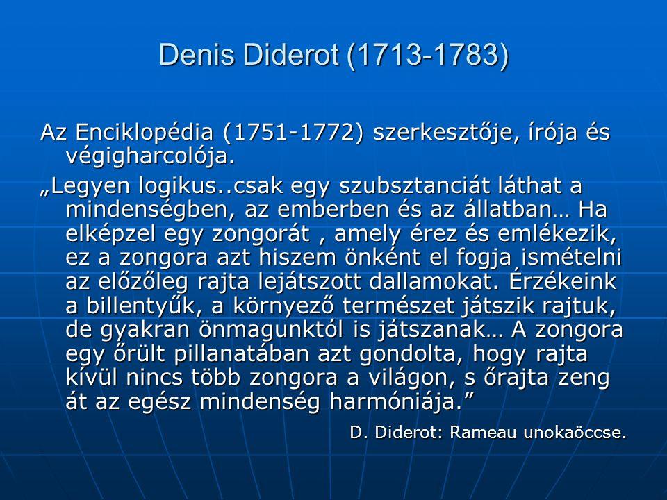 Denis Diderot (1713-1783) Az Enciklopédia (1751-1772) szerkesztője, írója és végigharcolója.