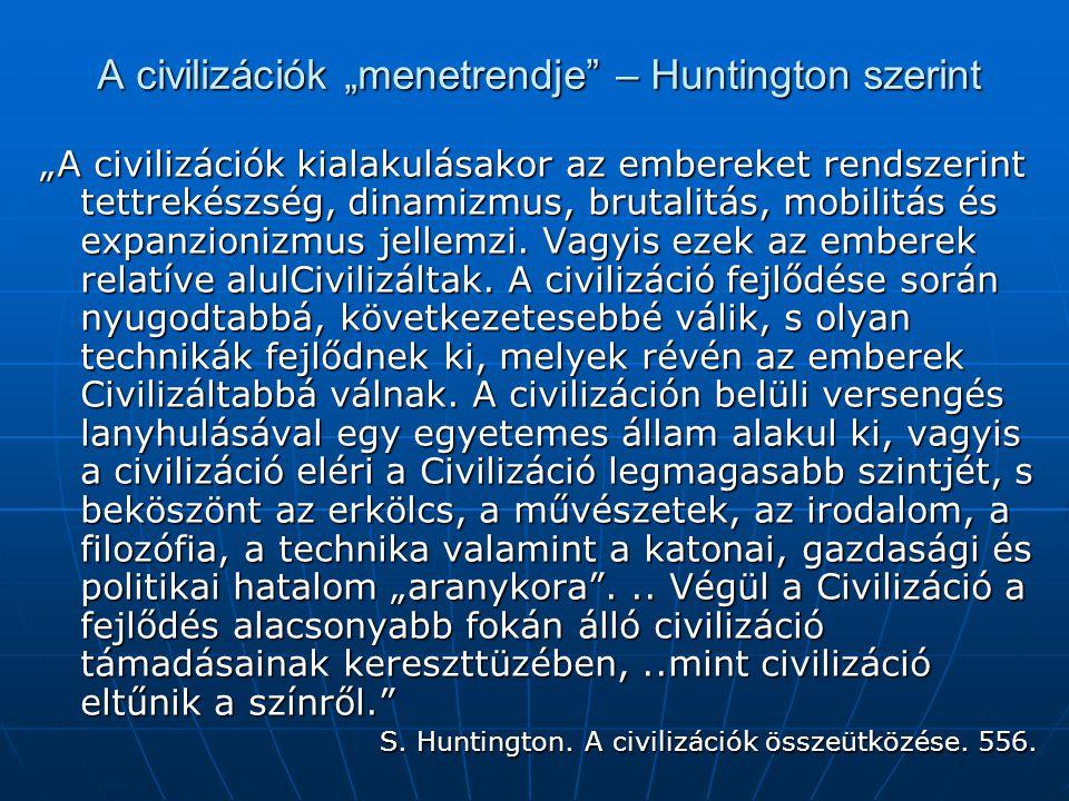 """A civilizációk """"menetrendje – Huntington szerint"""