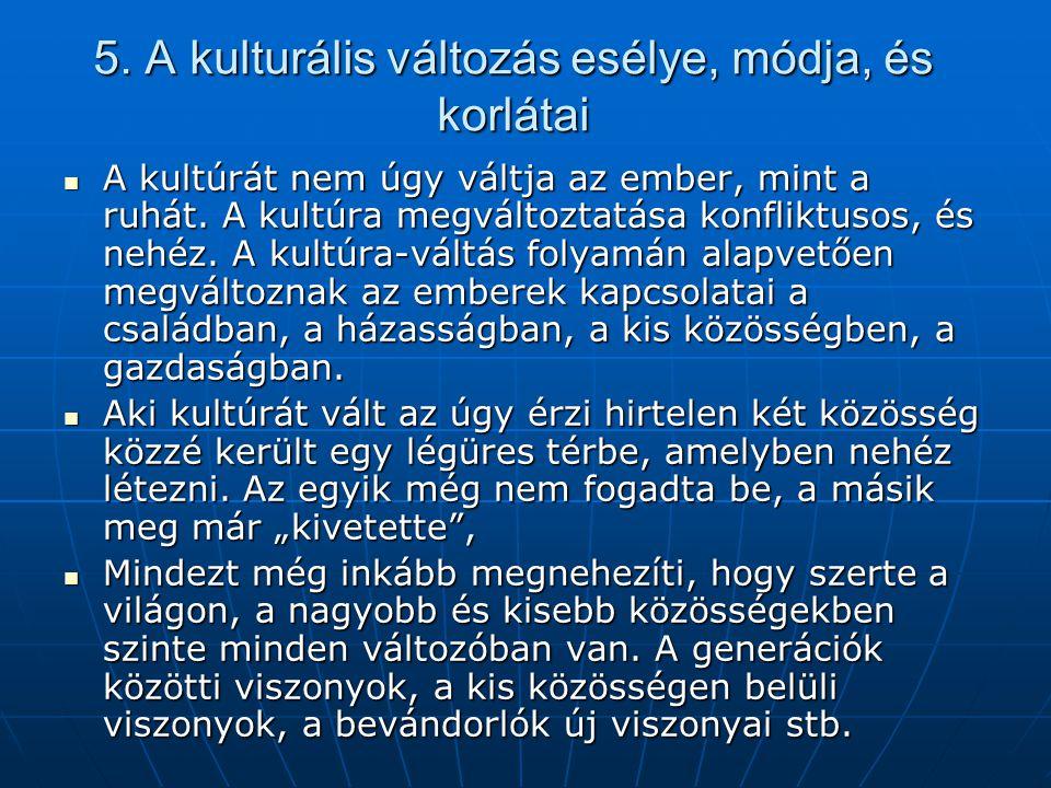 5. A kulturális változás esélye, módja, és korlátai