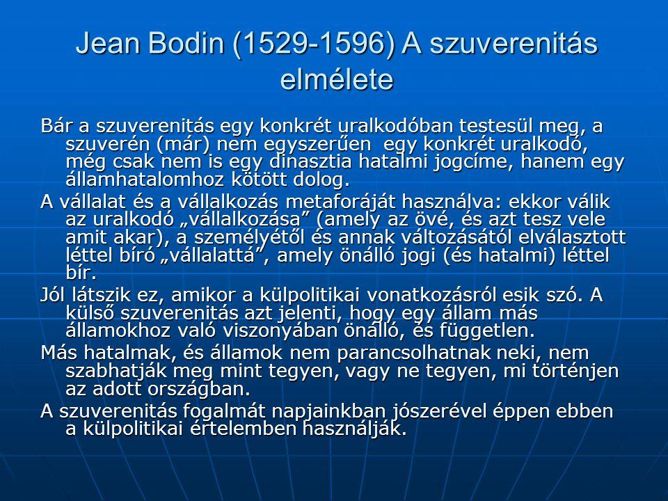 Jean Bodin (1529-1596) A szuverenitás elmélete