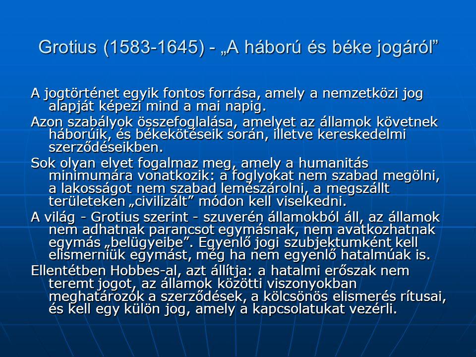 """Grotius (1583-1645) - """"A háború és béke jogáról"""