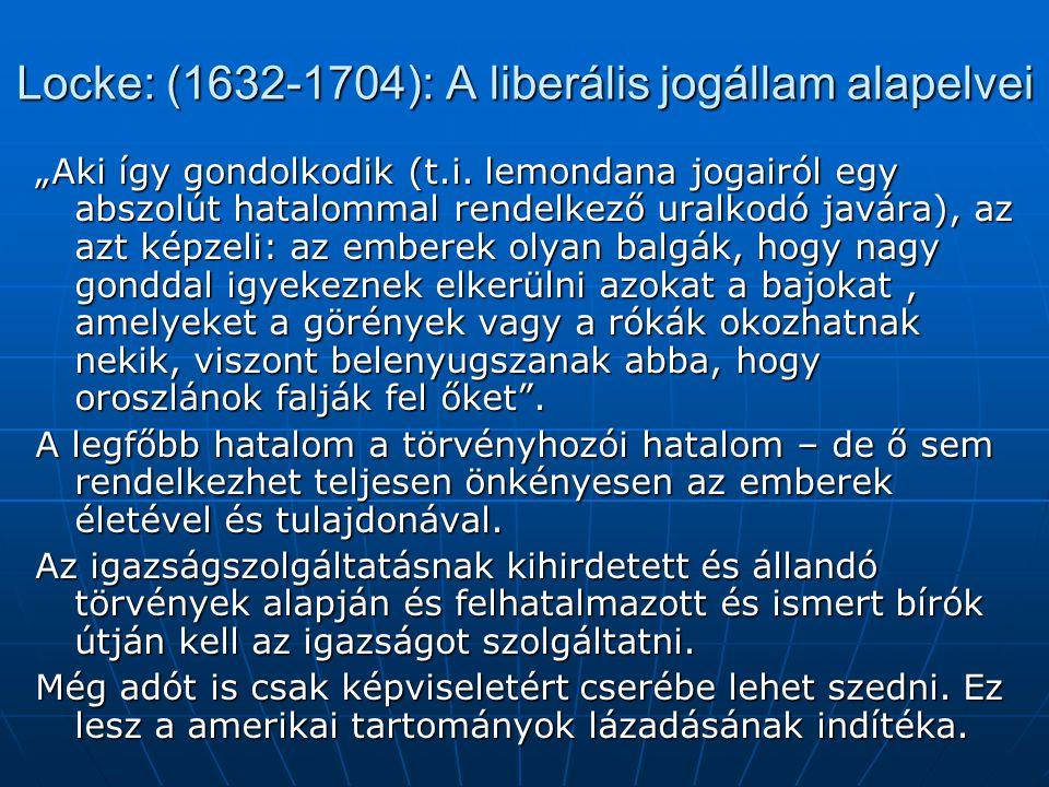 Locke: (1632-1704): A liberális jogállam alapelvei