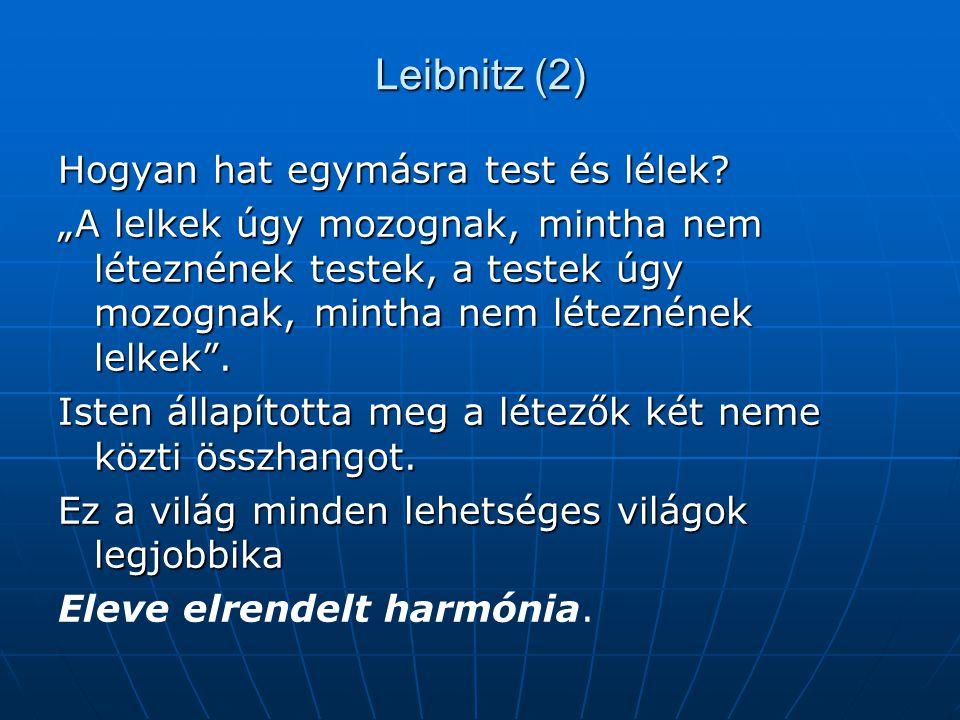 Leibnitz (2) Hogyan hat egymásra test és lélek