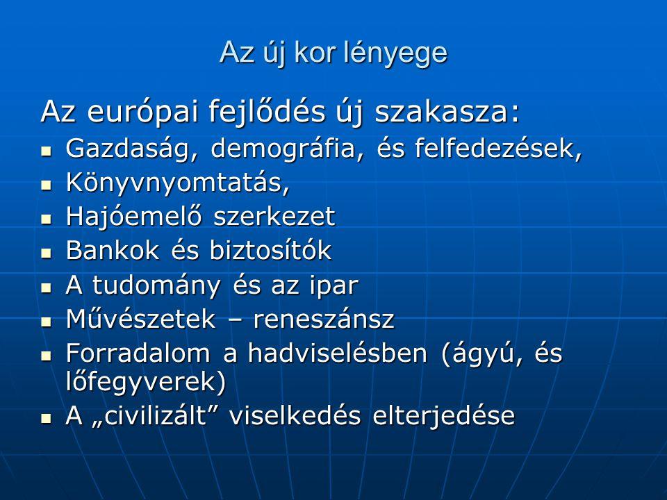 Az európai fejlődés új szakasza: