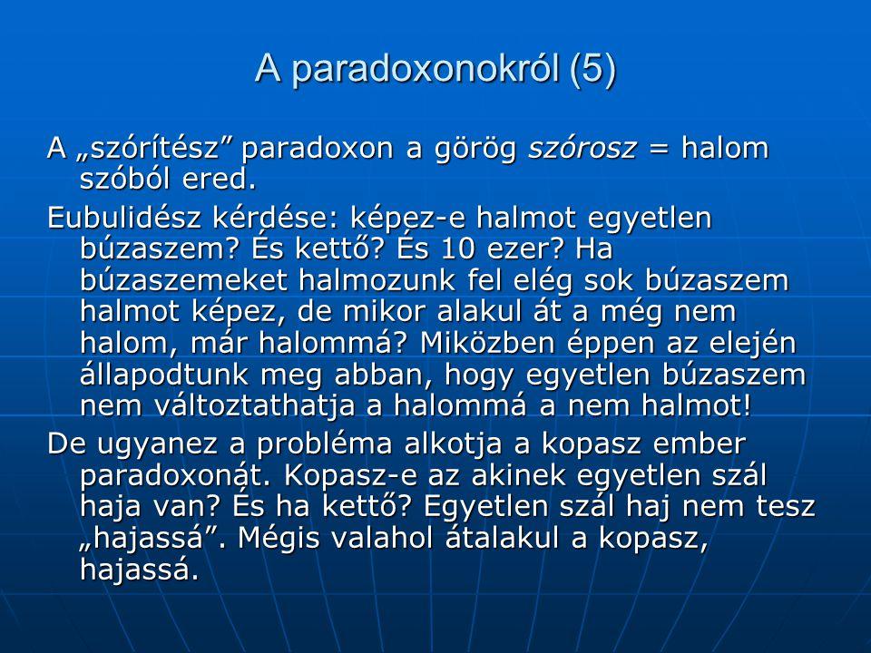 """A paradoxonokról (5) A """"szórítész paradoxon a görög szórosz = halom szóból ered."""