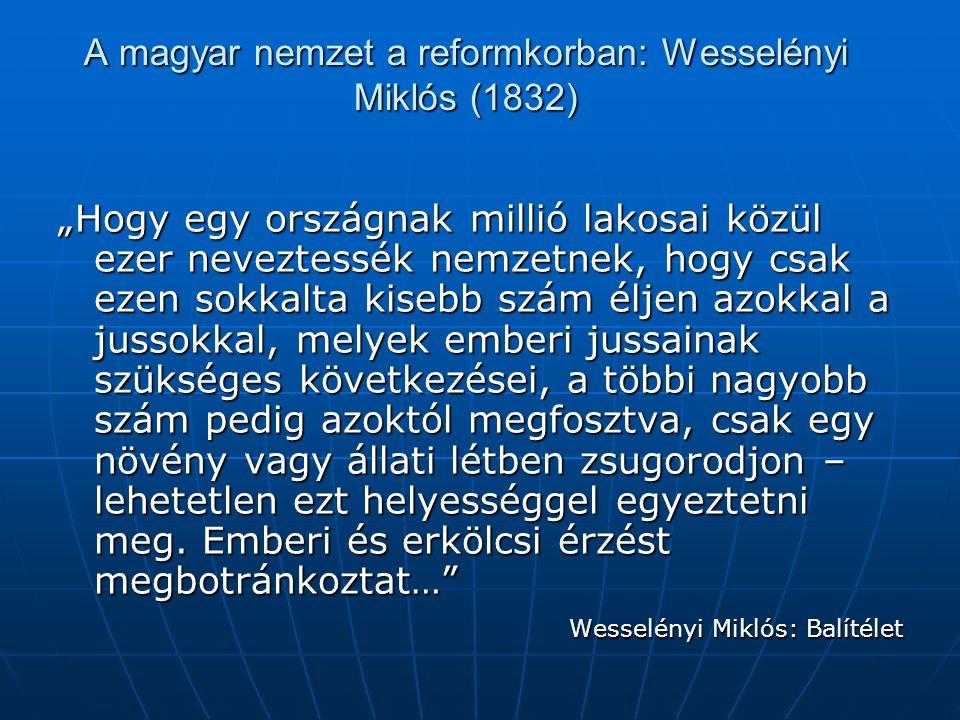 A magyar nemzet a reformkorban: Wesselényi Miklós (1832)