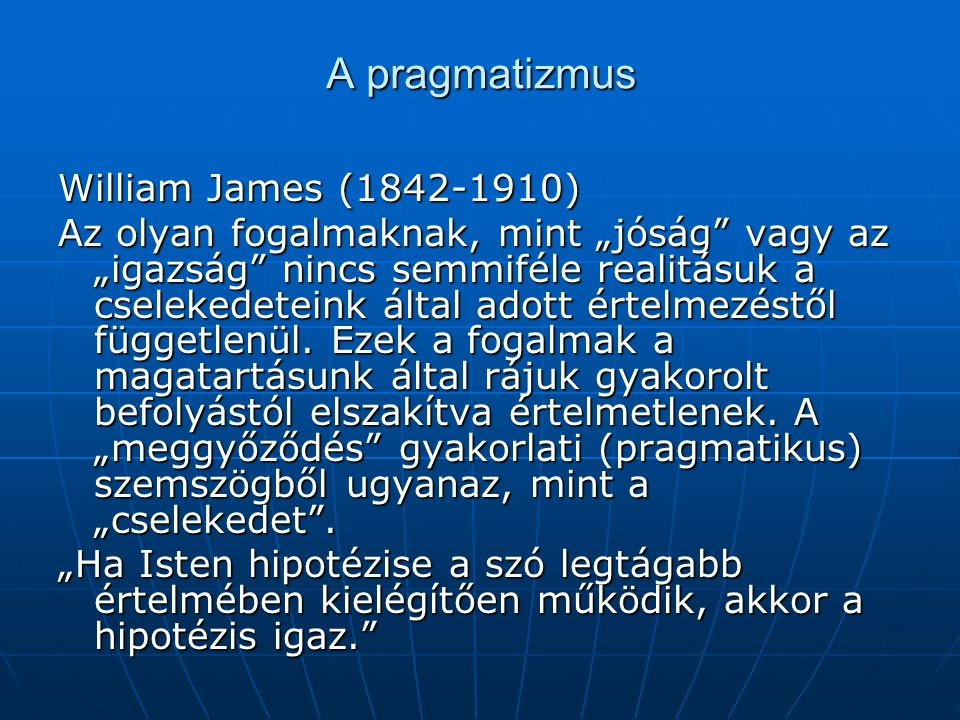A pragmatizmus William James (1842-1910)