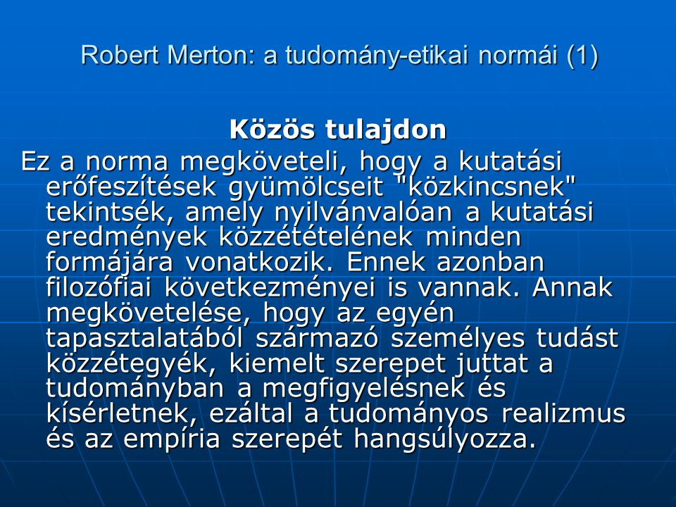 Robert Merton: a tudomány-etikai normái (1)