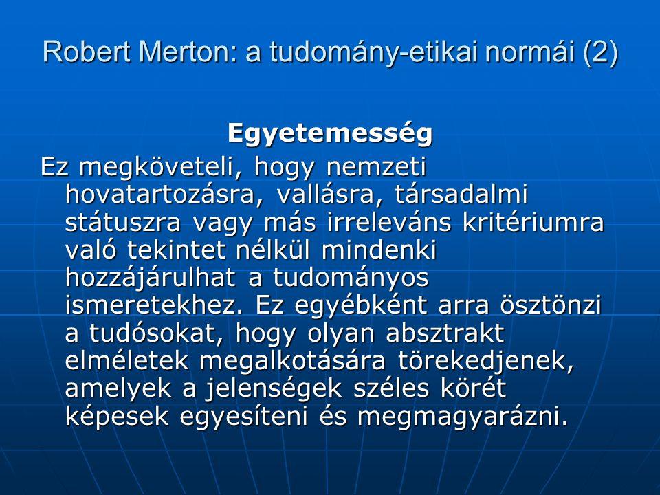 Robert Merton: a tudomány-etikai normái (2)