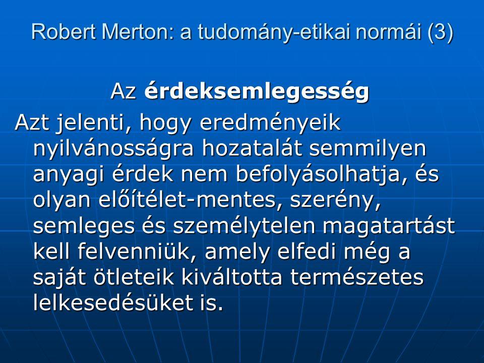 Robert Merton: a tudomány-etikai normái (3)
