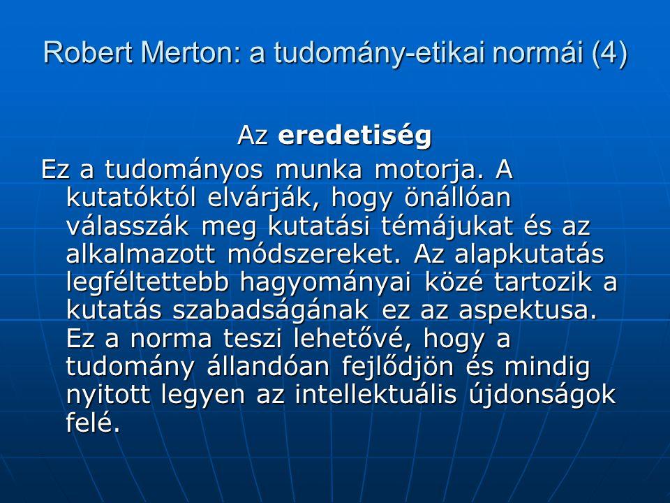 Robert Merton: a tudomány-etikai normái (4)