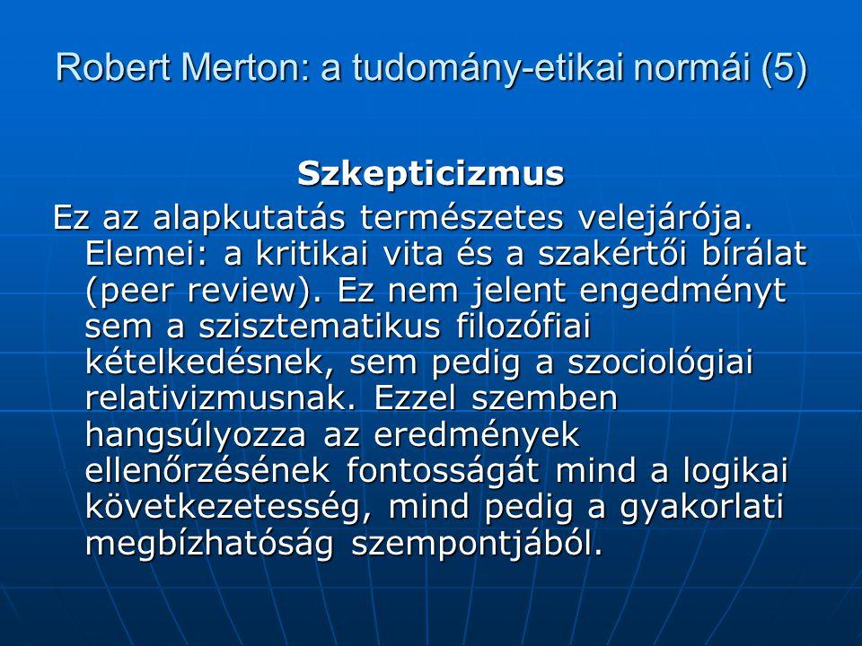 Robert Merton: a tudomány-etikai normái (5)