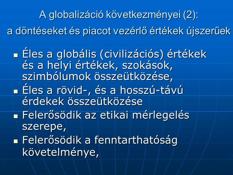 A globalizáció következményei (2): a döntéseket és piacot vezérlő értékek újszerűek
