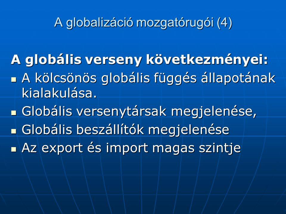 A globalizáció mozgatórugói (4)