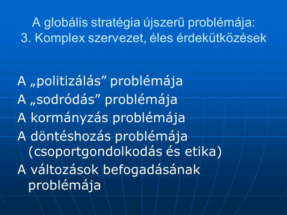 A globális stratégia újszerű problémája: 3