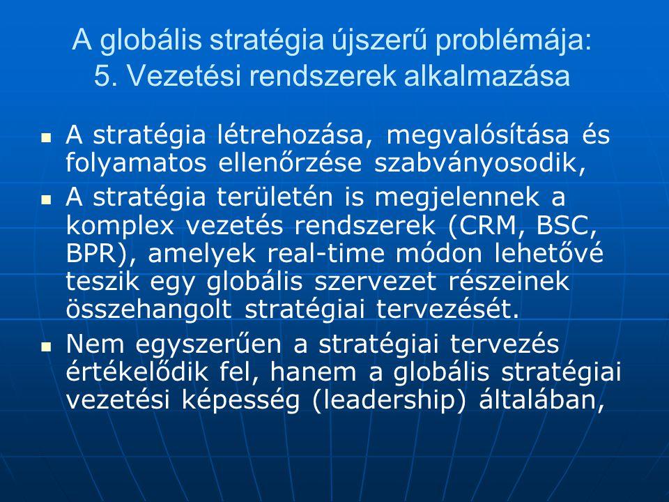 A globális stratégia újszerű problémája: 5