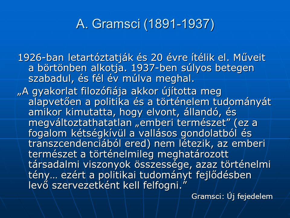 A. Gramsci (1891-1937)