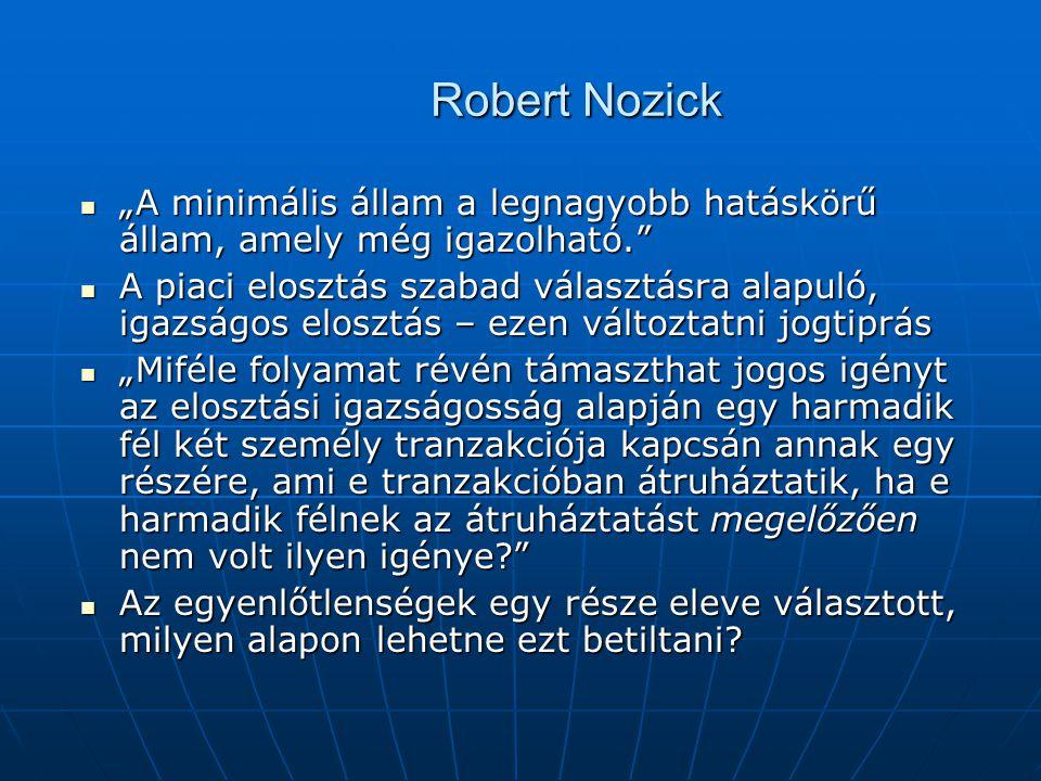"""Robert Nozick """"A minimális állam a legnagyobb hatáskörű állam, amely még igazolható."""