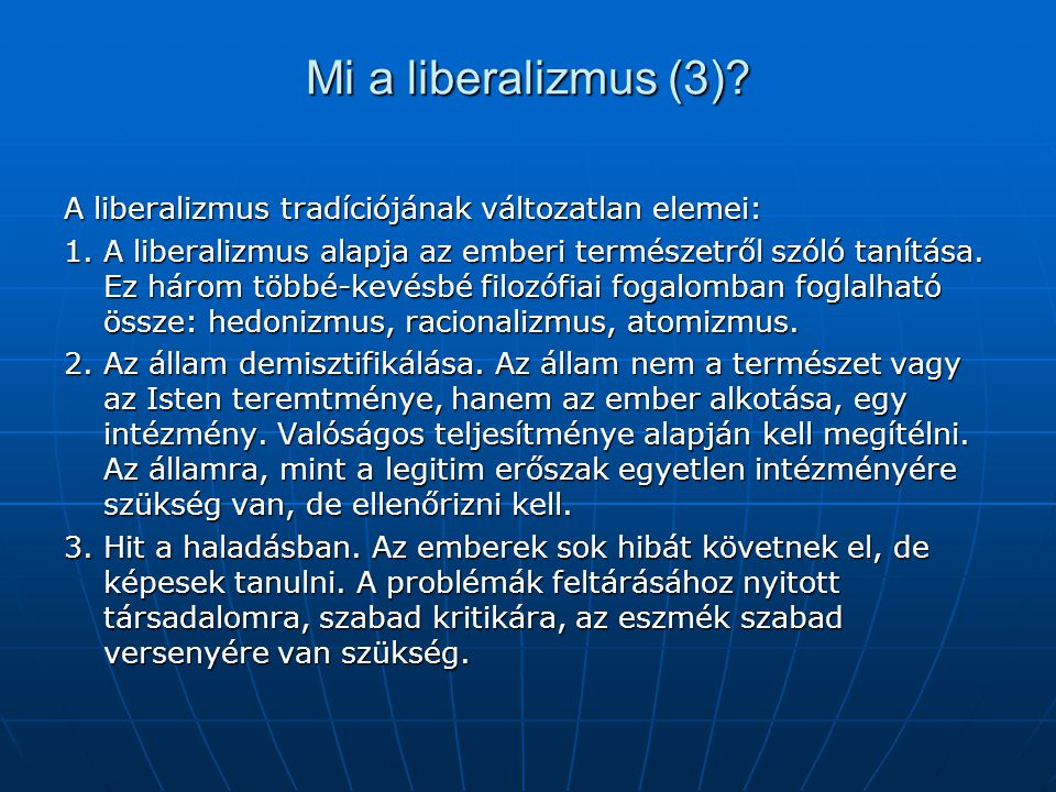 Mi a liberalizmus (3) A liberalizmus tradíciójának változatlan elemei: