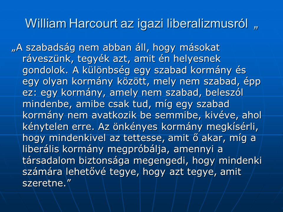 "William Harcourt az igazi liberalizmusról """