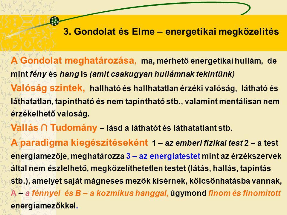 3. Gondolat és Elme – energetikai megközelítés