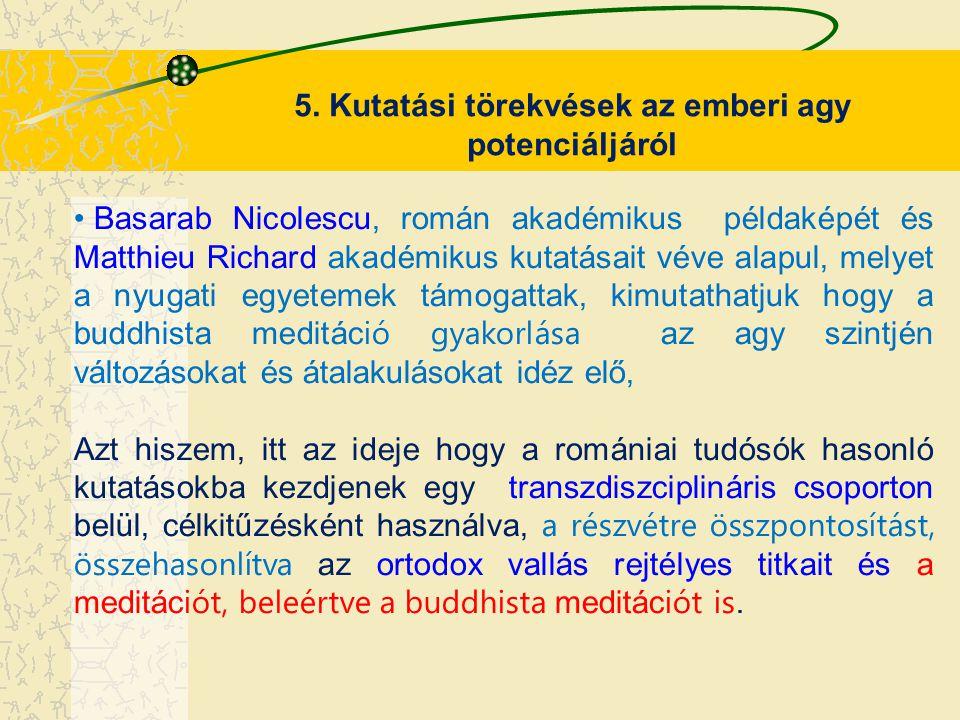 5. Kutatási törekvések az emberi agy potenciáljáról