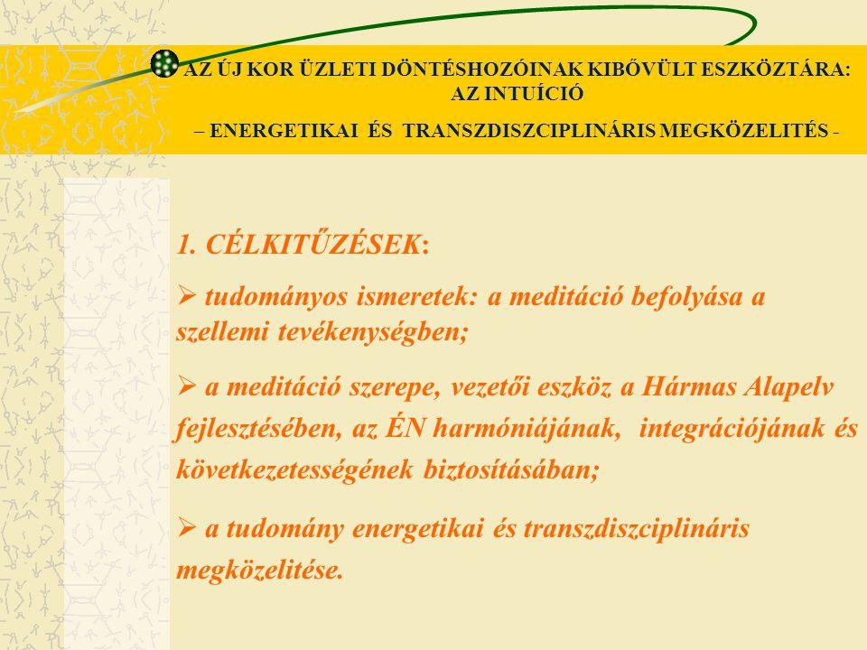 tudományos ismeretek: a meditáció befolyása a szellemi tevékenységben;
