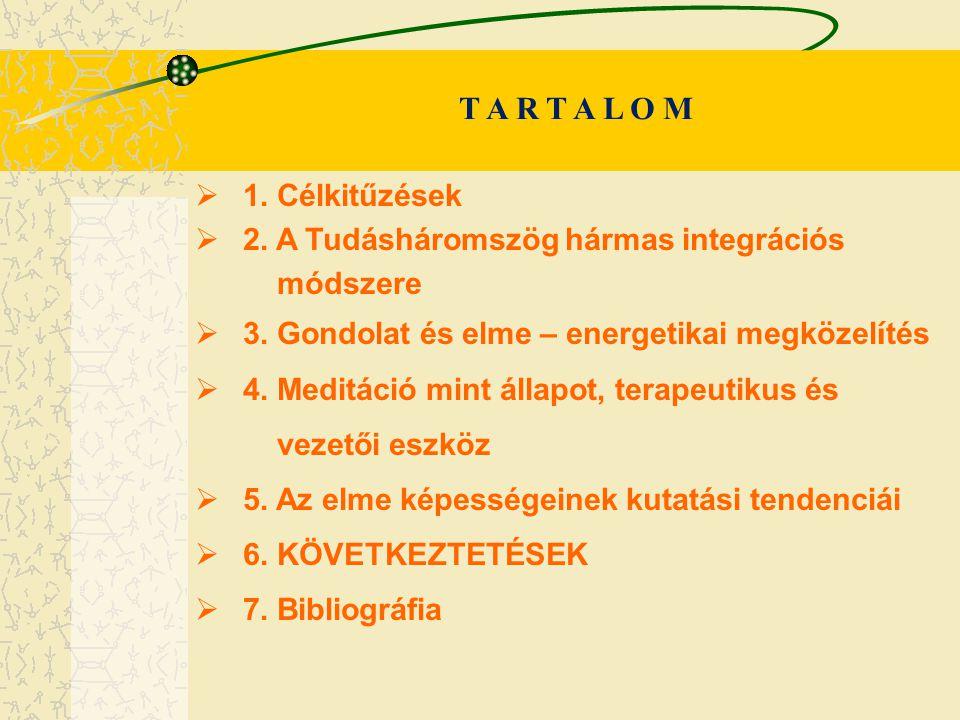 T A R T A L O M 1. Célkitűzések 2. A Tudásháromszög hármas integrációs