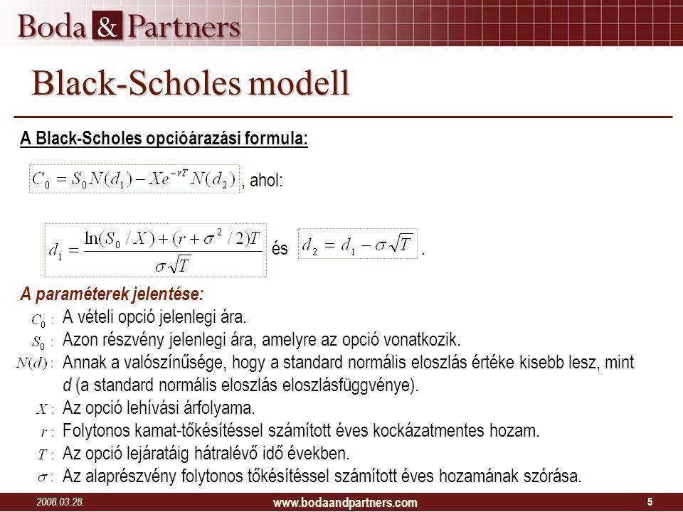Black-Scholes modell A Black-Scholes opcióárazási formula: és .