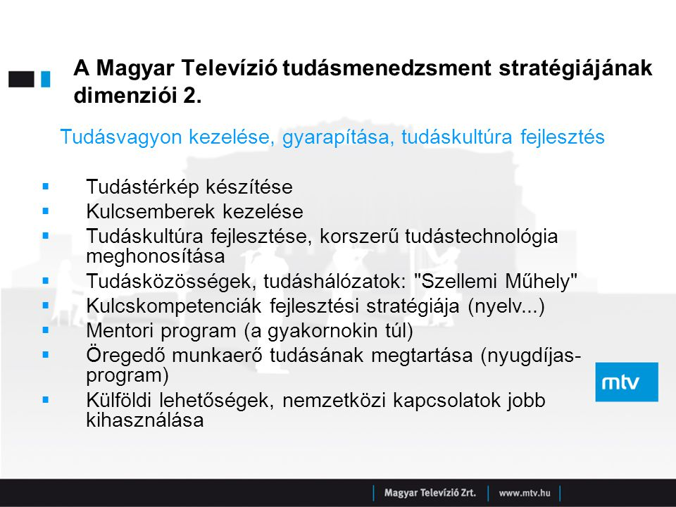 A Magyar Televízió tudásmenedzsment stratégiájának dimenziói 2.