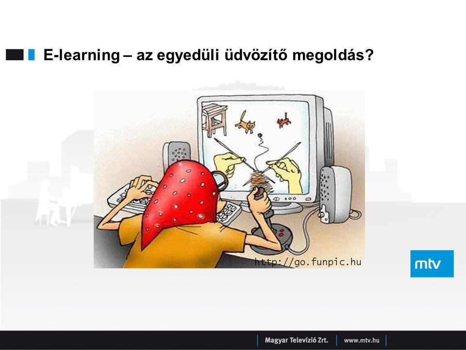 E-learning – az egyedüli üdvözítő megoldás